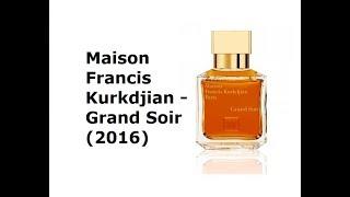 REVIEW NƯỚC HOA MAISON FRANCIS KURKDJIAN - GRAND SOIR (2016…