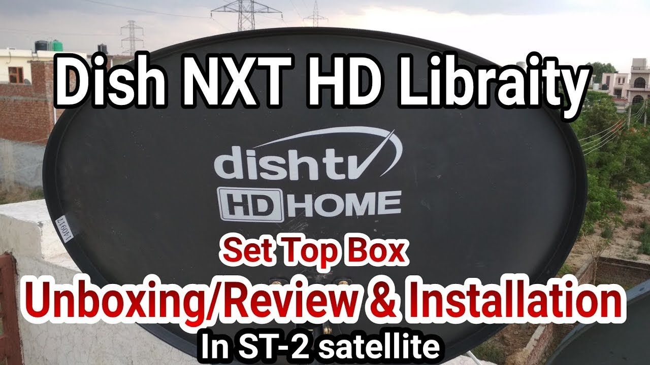 JG First: Dish NXT HD Libaritiy Set top Box Unboxing, Review & Full  Installation in ST-2 Sate  (M W)