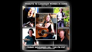 """A TRIBUTE TO CANADIAN WOMEN IN SONG""  PRE-RECORDED LIVE CONCERT"