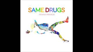 same-drugs---tatiana-manaois-cover
