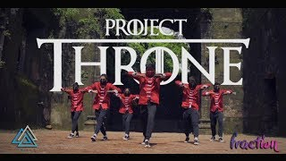 Project Throne: Game of thrones dance Choreography || Team Fraction