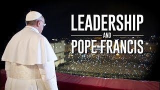 Trailer: Leadership and the Pope Francis