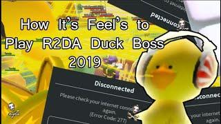 ROBLOX R2DA - How It Feels To Play R2DA Duck Boss 2019