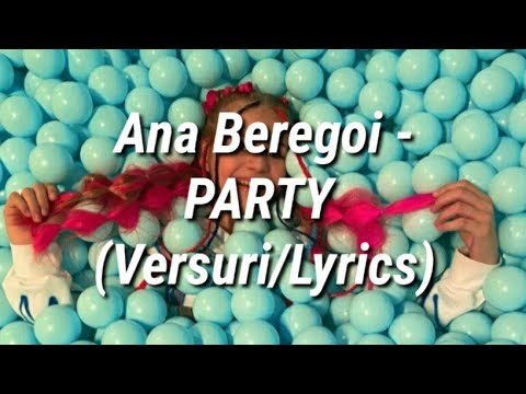 Ana Beregoi - PARTY (Versuri/Lyrics)