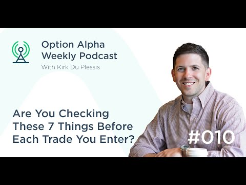 Are You Checking These 7 Things Before Each Trade You Enter? - Show #010