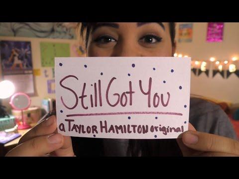 Still Got You - Taylor Hamilton (original)