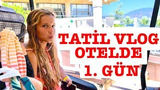 Tatil Vlog Otelde İlk Gün Ecrin Su Çoban