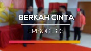Berkah Cinta - Recap   Episode 23