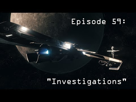 "Star Citizen Epi59 ""Investigations"""
