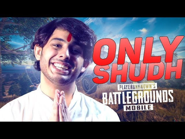 ONLY SHUDH | PUBG MOBILE (CLEAN STREAM)