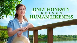 "Christian Testimony Video | ""Only Honesty Brings Human Likeness"""