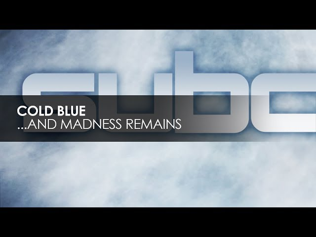 Cold Blue - ...And Madness Remains