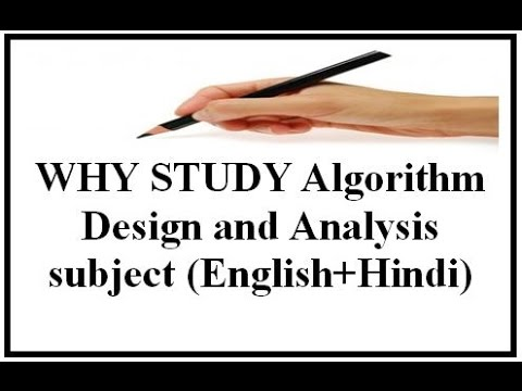 WHY STUDY Algorithm Design and Analysis subject(English+Hindi)