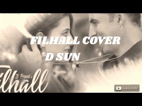 FILHALL COVER   D SUN   Akshay Kumar Ft Nupur Sanon   BPraak   Jaani   Arvindr Khaira   Ammy Virk   Mp3
