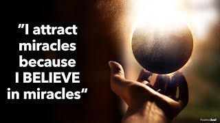 CHOOSE to attract MIRACLES (Your Thoughts Create Your Reality)