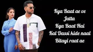 KYA BAAT AA LYRICS - Karan Aujla | Desi Crew | Rehaan Records | Latest Punjabi Song 2020