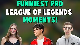 FUNNIEST PRO LEAGUE OF LEGENDS MOMENTS OF 2016