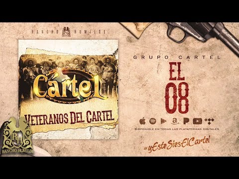 El 08 - Grupo Cartel [Official Audio]