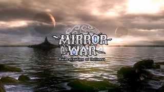 MIRROR WAR オープニングテーマ