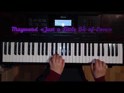 Maywood «Just a Little Bit of Love» (кавер на синтезаторе)