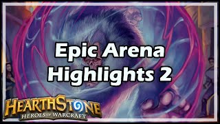 [Hearthstone] Epic Arena Highlights 2