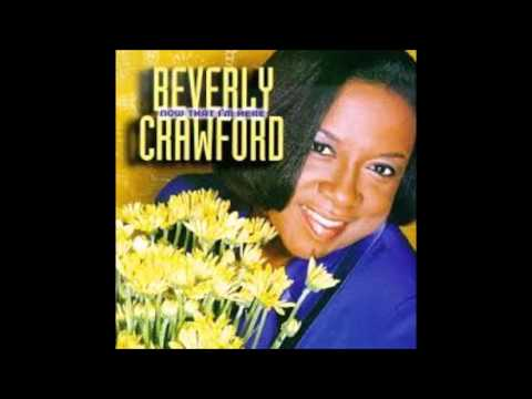 Nobody But You Lord - Beverly Crawford- Now That I'm Here CD