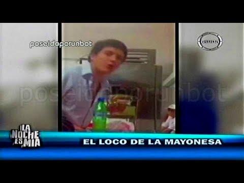 EL LOCOMAYONESA. PONME MÁS MAYONESA WEON 28/05/13