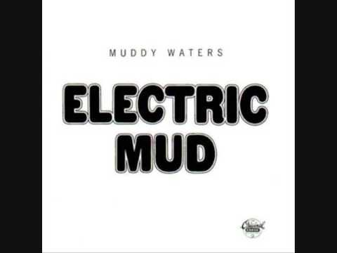 Muddy Waters- I Just Want to Make Love to You (Electric Mudd Version)