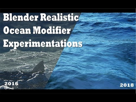 Blender realistic ocean experiments during the years