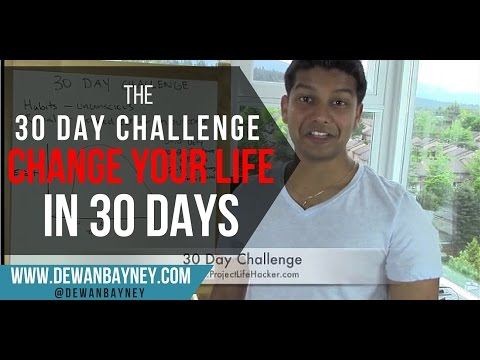 The 30 Day Challenge - Creating Habits That Will Change Your Life