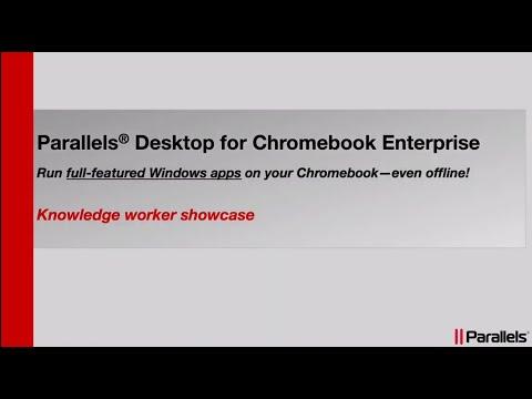 Parallels Desktop for Chromebook Enterprise - Knowledge Worker Showcase