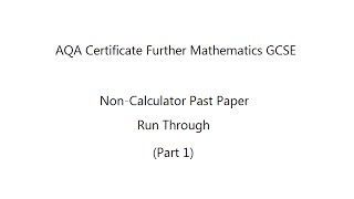 aqa certificate further mathematics gcse 8360 1 non calculator past paper part 1