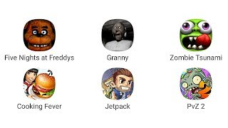 Five Nights at Freddys, Granny, Zombie Tsunami, Cooking Fever, Jetpack, PvZ 2