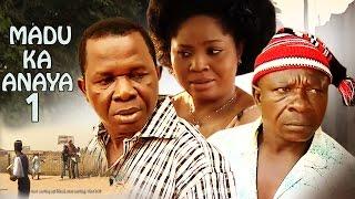 Download Video Madu Ka Anaya 1 -  2018 Latest Nigerian Nollywood Igbo  Full HD MP3 3GP MP4