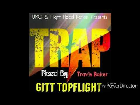 """Gitt Topflight - """"TRAP"""" [Audio]"""