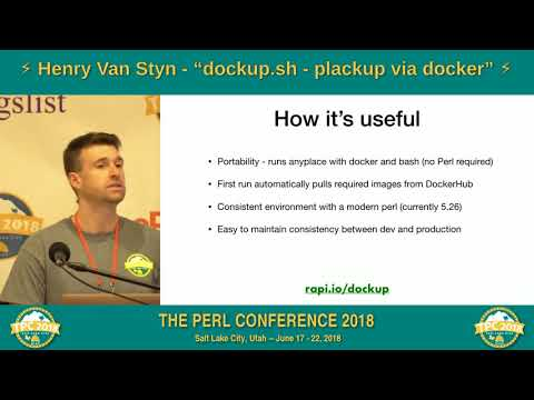 "LIGHTNING TALK: Henry Van Styn - ""dockup.sh – plackup via docker"""