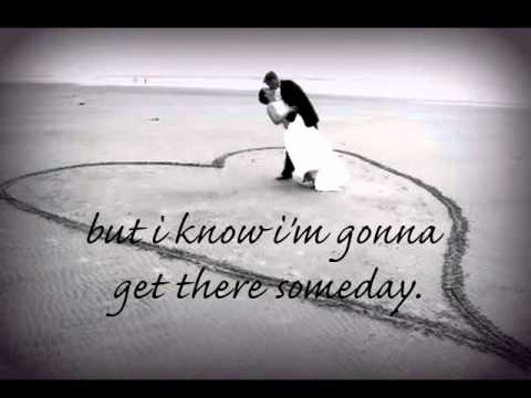 Gonna Get There Someday by Dierks Bentley