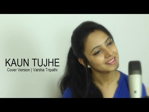 KAUN TUJHE (Cover) | M.S. DHONI -THE...