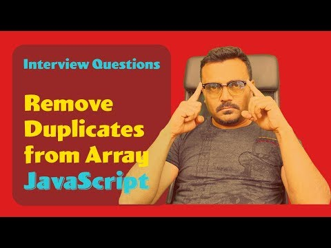 Remove duplicates from array in Javascript   Algorithm Interview Question