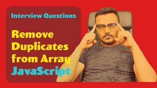 Remove Duplicates From Array In Javascript | Algorithm Interview Question
