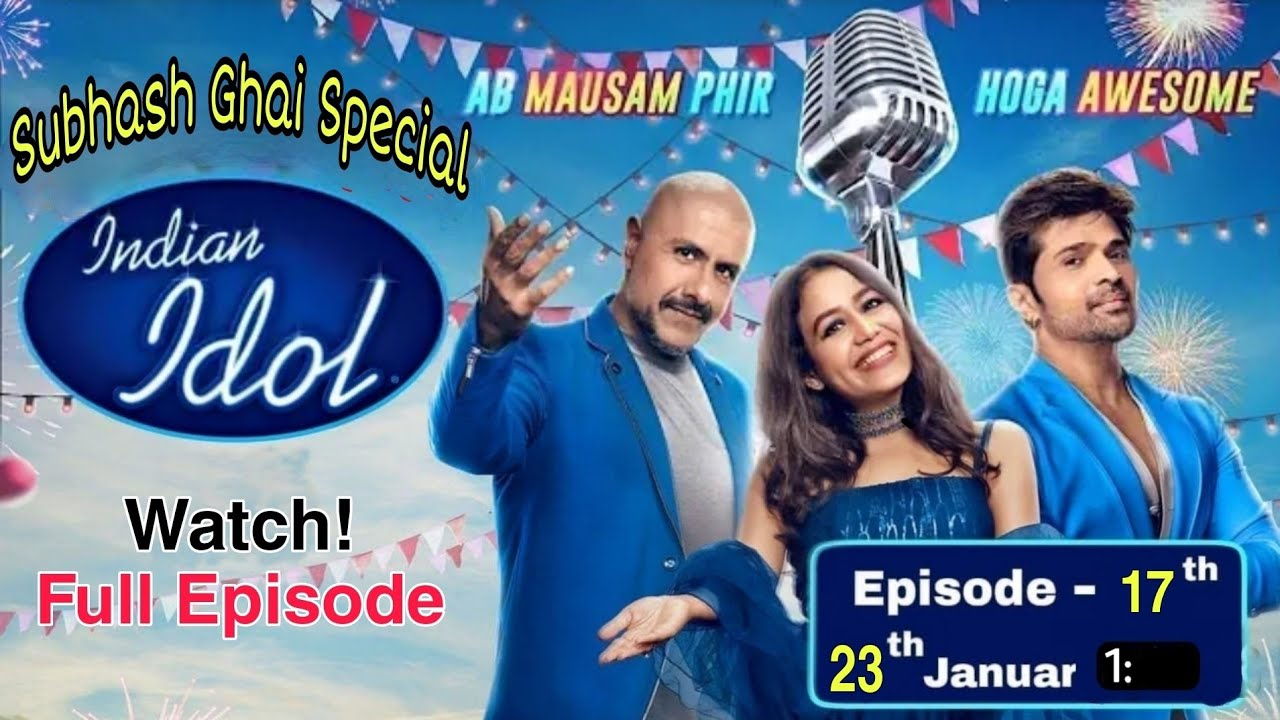 Download Today's Full Episode-17 Indian Idol'Subhash Ghai Special' SE12|E17| 23 Jan 2021 How to! Watch?