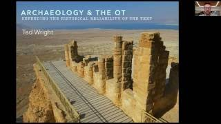 The Archaeological and Historical Reliability of the Old Testament: A Conversation with Ted Wright