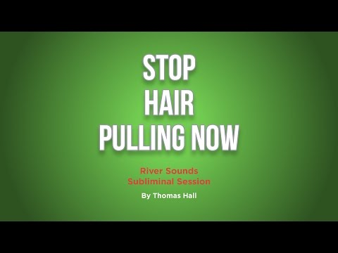 Stop Hair Pulling Now (Trichotillomania) - River Sounds Subliminal Session - By Thomas Hall