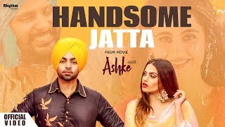 Song - handsome jatta singer jordan sandhu music director- davvy singh lyrics & composer bunty bains featuring himanshi khurana video preet sing...