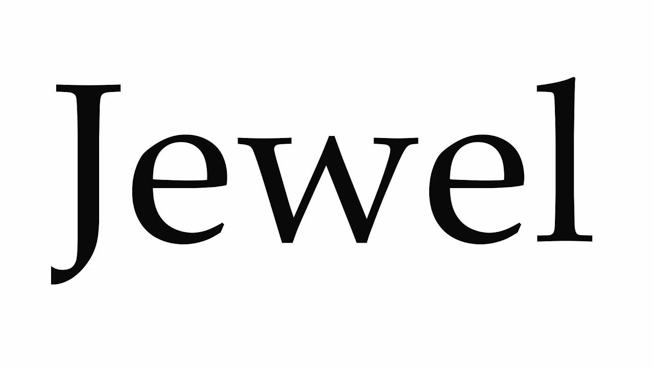 How to Pronounce Jewel