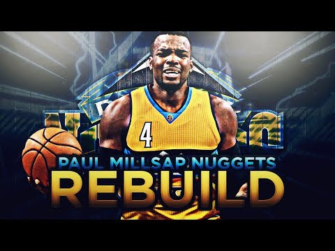 THREE-PEAT? PAUL MILLSAP DENVER NUGGETS REBUILD!