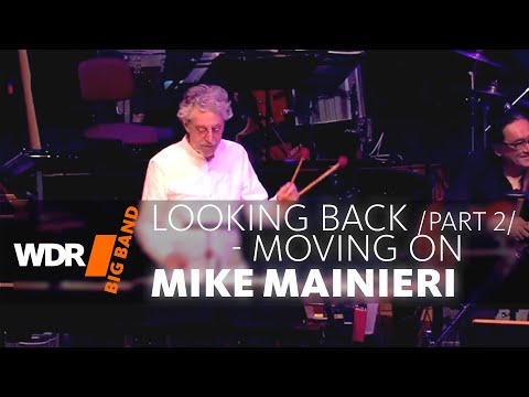 Mike Mainieri  feat. by WDR BIG BAND | Looking Back - Moving On - Mainieri's Continuum | Part 2/2