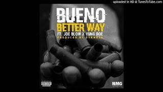 Bueno - Better Way feat Yung Roe & Joe Blow (prod. by_    Syknezs)