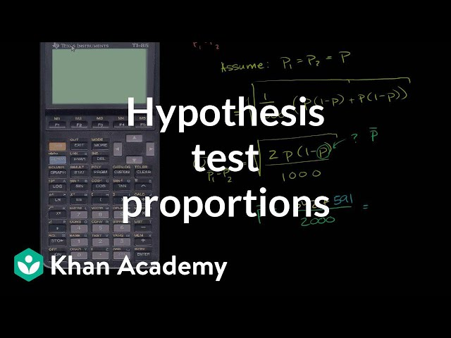 Hypothesis Test Comparing Population Proportions Probability And Statistics Khan Academy