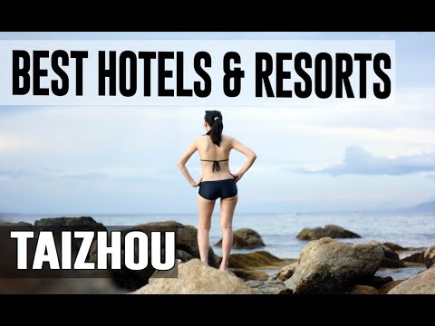 Best Hotels and Resorts in Taizhou, China